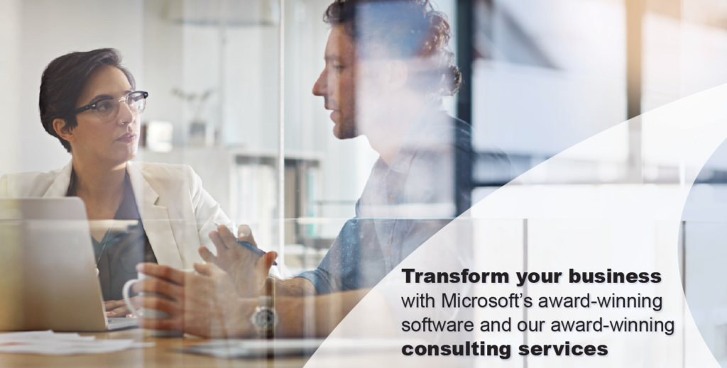 Transform your business with Microsoft's award-winning software and our award-winning consulting services
